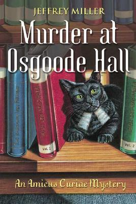Murder at Osgoode Hall: An Amicus Curiae Mystery, Miller, Jeffrey