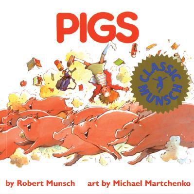 Pigs, ROBERT N. MUNSCH, MICHAEL MARTCHENKO