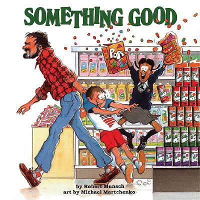 Something Good, ROBERT N. MUNSCH, MICHAEL MARTCHENKO