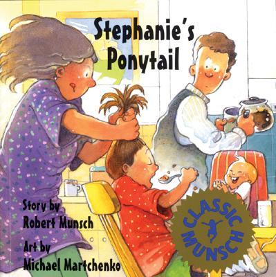 Stephanies Ponytail, ROBERT MUNSCH, MICHAEL MARTCHENKO