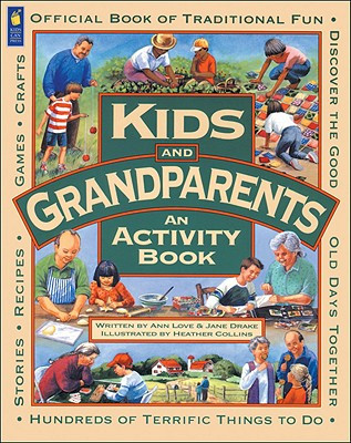 Kids & Grandparents Activity Book, Ann Love and Jane Drake; Illustrated by Heather Collins