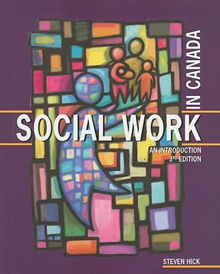 Social Work in Canada: An Introduction, Hick, Steven