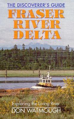 Image for Fraser River Delta : The Discoverer's Guide