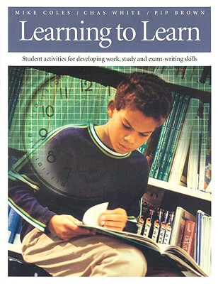 Image for Learning to Learn: Student Activities for Developing Work, Study, and Exam-Writing Skills