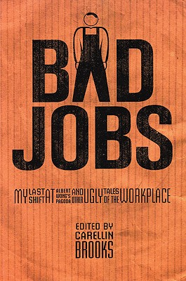 Image for Bad Jobs: My Last Shift at Albert Wong's Pagoda and Other Ugly Tales of the Workplace