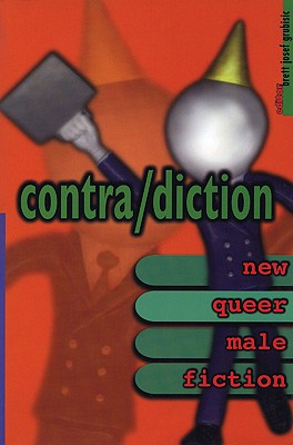 Image for Contra/Diction: New Queer Male Fiction
