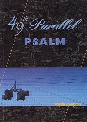 49th Parallel Psalm, Compton, Wayde