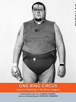 """One Ring Circus: Extreme Wrestling in the Minor Leagues, """"Howell, Brian"""""""