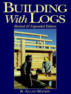 Building with Logs, B. Allan Mackie