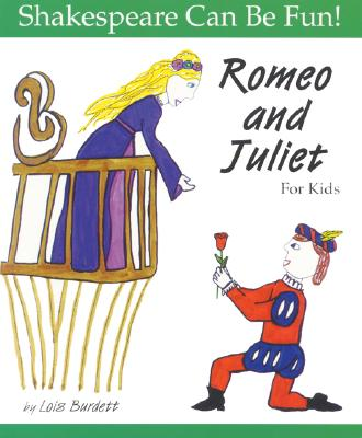 Image for Romeo and Juliet for Kids (Shakespeare Can Be Fun!)