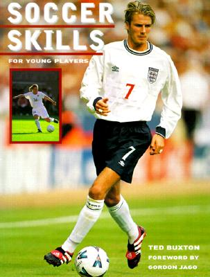 Soccer Skills: For Young Players, Buxton, Ted