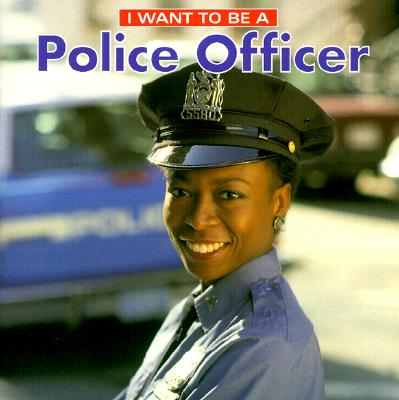 Image for I Want to Be a Police Officer