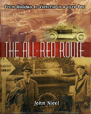 Image for The All Red Route: From Halifax To Vancouver In A 1912 Reo