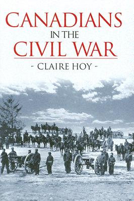 Canadians in the Civil War, HOY, Claire