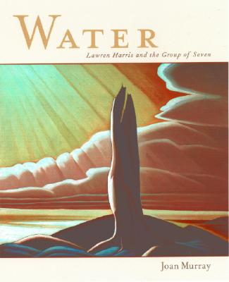 Image for Water: Lawren Harris and the Group of Seven