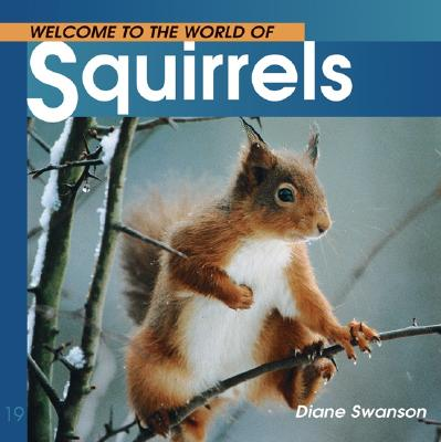 Welcome to the World of Squirrels (Welcome to the World Series), Swanson, Diane