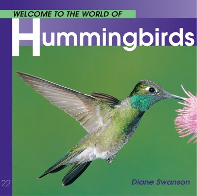 Image for Welcome to the World of Hummingbirds (Welcome to the World Series)