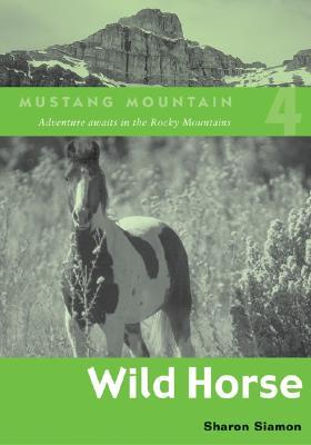 Wild Horse (Mustang Mountain Series), Sharon Siamon