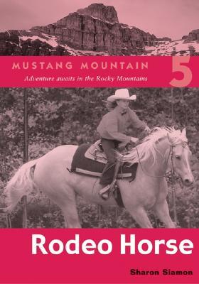 Rodeo Horse  [Mustang Mountain 5], Sharon Siamon