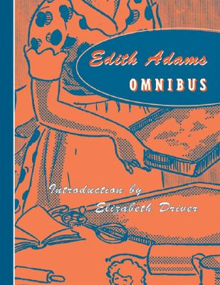 Edith Adams Omnibus (Classic Canadian Cookbook Series), Adams, Edith / Driver, Elizabeth