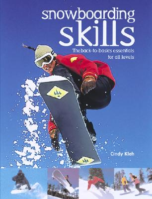 Image for SNOWBOARDING SKILLS BACK-TO-BASIC ESSENTIALS FOR ALL LEVELS