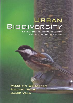 Image for Urban Biodiversity : Exploring Natural Habitat and Its Value in Cities