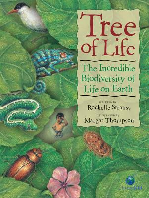 Tree of Life: The Incredible Biodiversity of Life on Earth (Citizenkid), Strauss, Rochelle