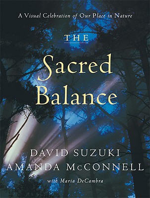 Image for The Sacred Balance: A Visual Celebration of Our Place in Nature