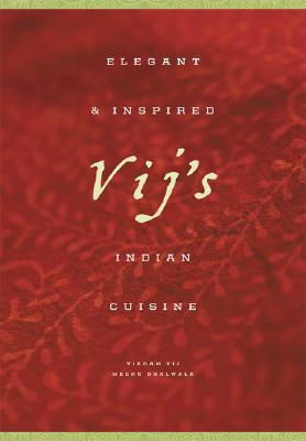 Vij's: Elegant and Inspired Indian Cuisine, Dhalwala, Meeru; Vij, Vikram