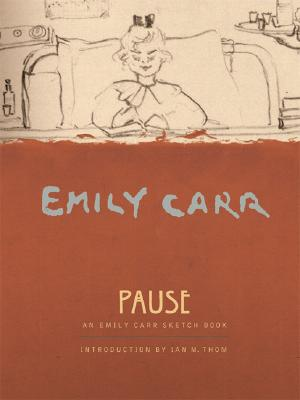 Image for Pause: An Emily Carr Sketch Book