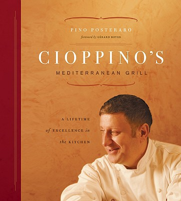 Image for Cioppino's Mediterranean Grill: A Lifetime of Excellence in the Kitchen