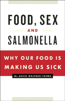 "Image for ""Food, Sex and Salmonella: Why Our Food Is Making Us Sick"""