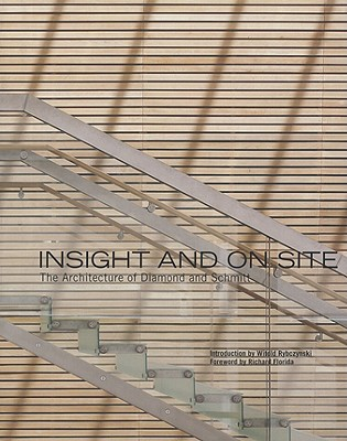 Image for Insight and On Site: The Architecture of Diamond and Schmitt