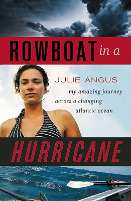 Rowboat in a Hurricane, Angus, Julie