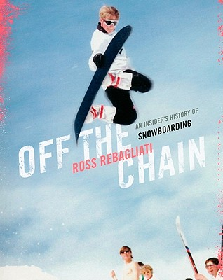 OFF THE CHAIN, ROSS REBAGLIATI