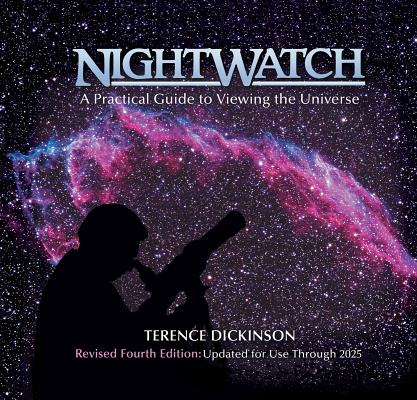 NightWatch: A Practical Guide to Viewing the Universe, Terence Dickinson
