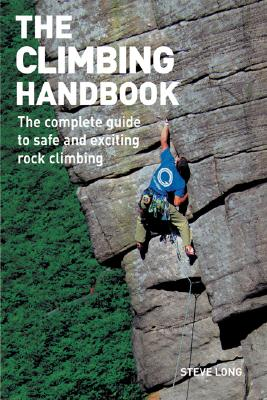 Image for The Climbing Handbook: The Complete Guide to Safe and Exciting Rock Climbing