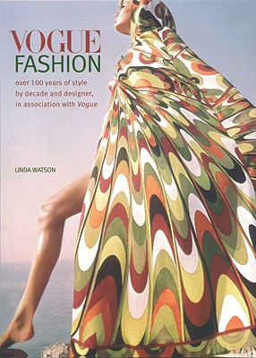 Image for Vogue Fashion : Over 100 Years of Style by Decade and Designer, in Association With Vogue