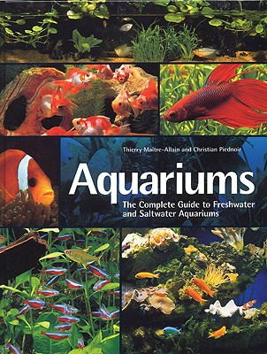 Image for Aquariums: The Complete Guide to Freshwater and Saltwater Aquariums