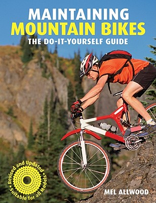 Maintaining Mountain Bikes: The Do-It-Yourself Guide, Allwood, Mel
