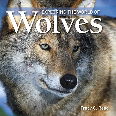 Image for Exploring the World Of Wolves