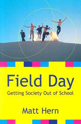 Field Day: Getting Society Out of School, Hern, Matt
