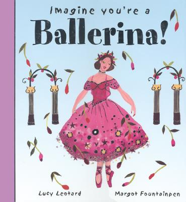 Imagine You're a Ballerina (Imagine This!), Clibbon, Meg