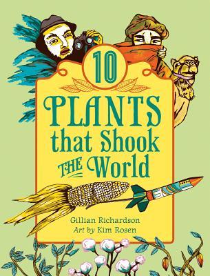10 Plants That Shook The World, Richardson, Gillian