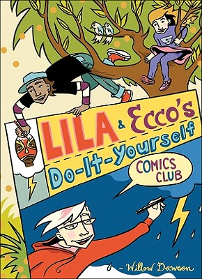 Image for Lila and Ecco's Do-It-Yourself Comics Club