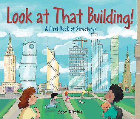 Image for Look at That Building!: A First Book of Structures (Exploring Our Community)