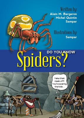 Do You Know? Spiders!, Alain M. Bergeron, Michel Quintin