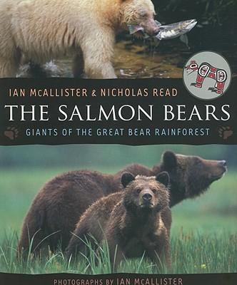 The Salmon Bears: Giants of the Great Bear Rainforest, Read, Nicholas
