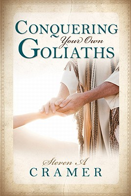 Conquering Your Own Goliaths, STEVEN CRAMER