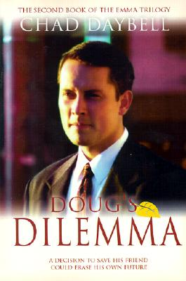 Doug's Dilemma (The Emma Trilogy, 2), CHAD DAYBELL